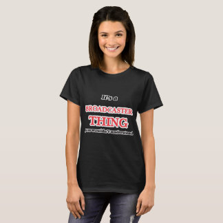 It's and Broadcaster thing, you wouldn't understan T-Shirt