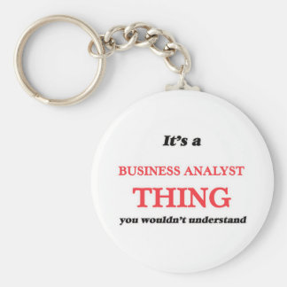 It's and Business Analyst thing, you wouldn't unde Keychain