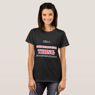 It's and Construction Buyer thing, you wouldn't un T-Shirt