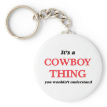 It's and Cowboy thing, you wouldn't understand Keychain