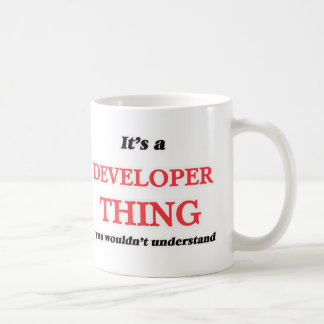 It's and Developer thing, you wouldn't understand Coffee Mug