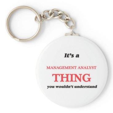 Professional Business It's and Management Analyst thing, you wouldn't un Keychain