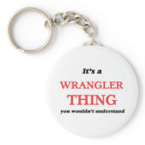 It's and Wrangler thing, you wouldn't understand Keychain