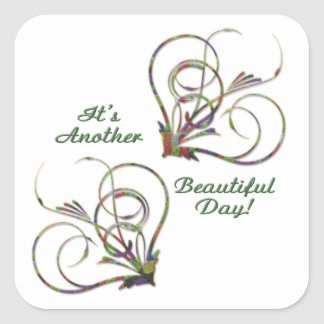 It's Another Beautiful Day Square Sticker