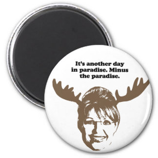 It's another day in Paradise. Minus the paradise Magnet