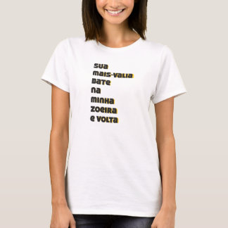 Its appreciation beats in my zueira and comes back T-Shirt