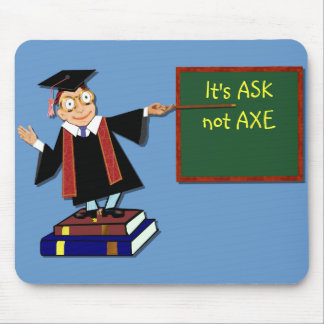 It's ASK not AXE Mouse Pad