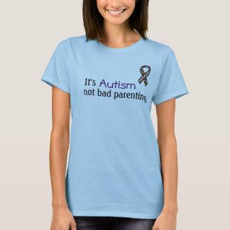 It's Autism, Not Bad Parenting T-Shirt