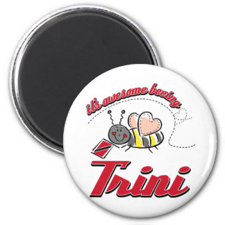 It's awesome beeing Trini 2 Inch Round Magnet