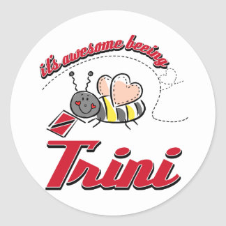 It's awesome beeing Trini Classic Round Sticker