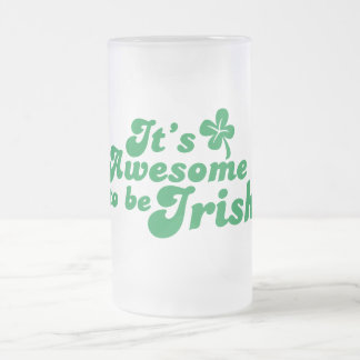It's AWESOME to be IRISH Frosted Glass Beer Mug