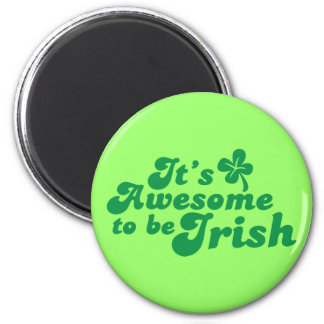 It's AWESOME to be IRISH Magnet