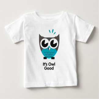 its awl good. Funny owl image. Baby T-Shirt