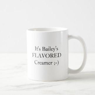 It's Bailey's FLAVORED Creamer ;-) Coffee Mug