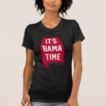 It's Bama Time - Alabama Support Tees
