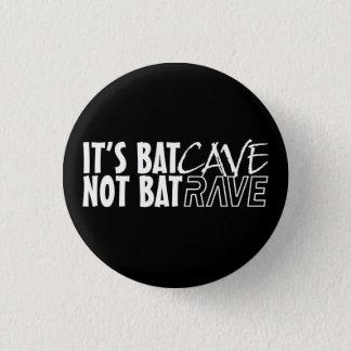 It's BatCAVE, emergency BatRAVE Pinback Button
