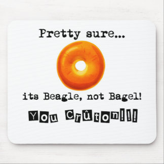 Its Beagle emergency bagel Mouse Pad