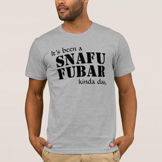 It's been a SNAFU FUBAR... Black Text T-Shirt