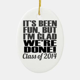 It's Been Fun, Class of 2014 Graduation Seniors Ceramic Ornament