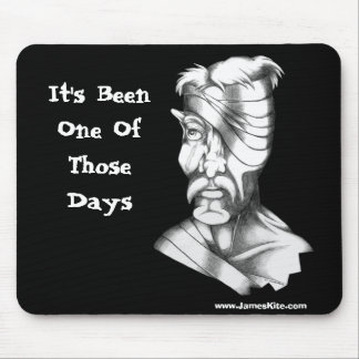It's Been One Of Those Days Mouse Mats