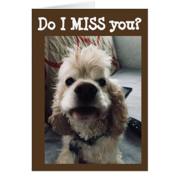 "**IT'S BEEN RUFF** I AM ""MISSING YOU"" CARD"