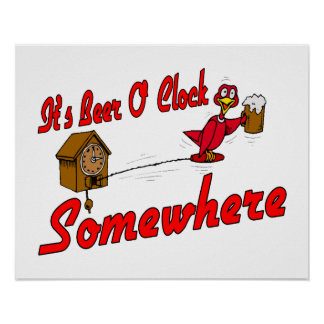 It's Beer O Clock Somewhere Posters