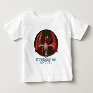 It's Behind Me Baby T-Shirt