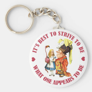 It's best to strive to be what one appears to be! keychain