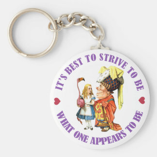 IT'S BEST TO STRIVE TO BE WHAT ONE APPEARS TO BE KEYCHAIN