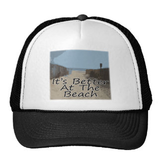 It's better at the beach trucker hat