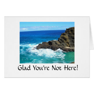 It's better here without you! greeting card