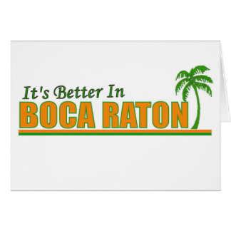 Its Better in Boca Raton Card