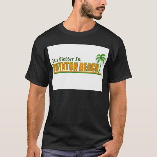 It's Better in Boynton Beach T-Shirt