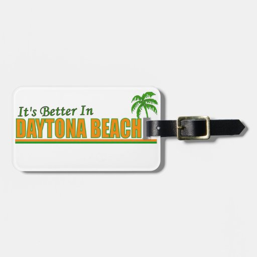 Its Better in Daytona Beach Tags For Luggage