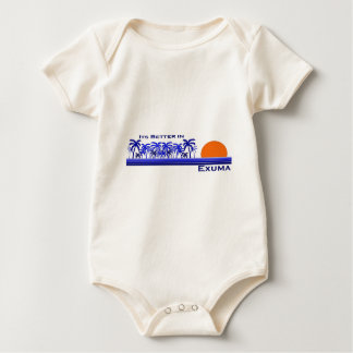 Its Better in Exuma, Bahamas Baby Bodysuit