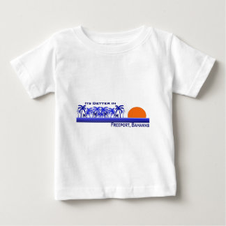 Its Better in Freeport, Bahamas Baby T-Shirt
