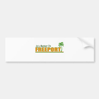 Its Better in Freeport, Bahamas Bumper Stickers
