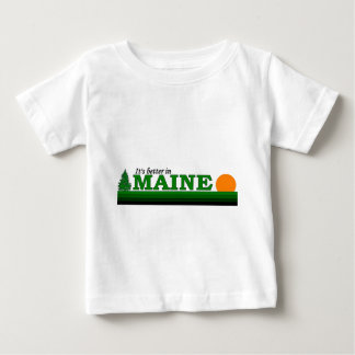 Its Better in Maine Baby T-Shirt