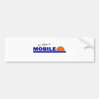 Its Better in Mobile, Alabama Bumper Sticker