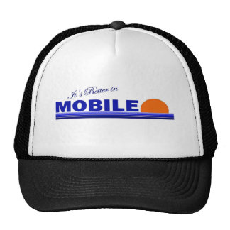Its Better in Mobile, Alabama Trucker Hat