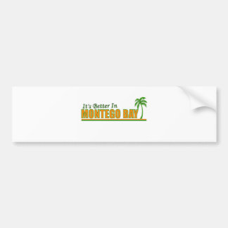 Its Better in Montego Bay Bumper Stickers
