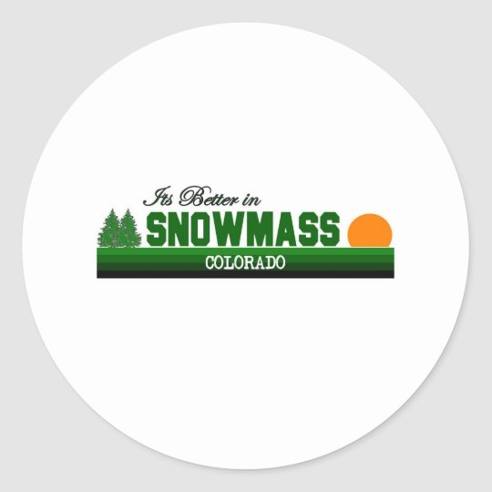 Its Better in Snowmass, Colorado Classic Round Sticker