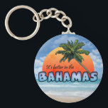 """It&#39;s better in the Bahamas Keychain<br><div class=""""desc"""">Show your attitude!</div>"""
