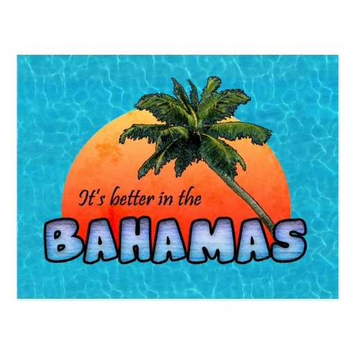 It's better in the Bahamas Post Card
