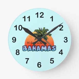 It's better in the Bahamas Round Clock
