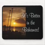 It's Better in the Bahamas Sunset mousepad