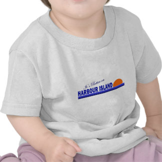 Its Better on Harbour Island Bahamas T Shirt