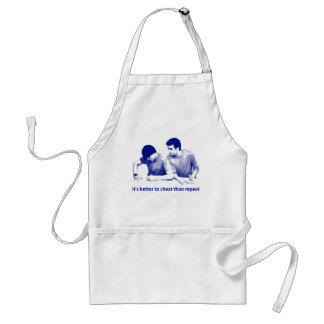 It's Better to Cheat than Repeat Adult Apron