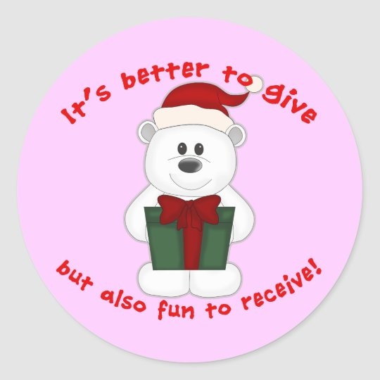 It's Better to Give but Fun to Receive Classic Round Sticker