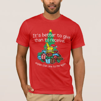 It's Better To Give T-Shirt